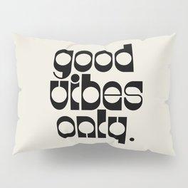 Good Vibes Pillow Sham