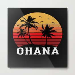 Ohana Family Is All Hawaii Vacation Design Motif Metal Print