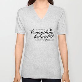 Eccle 3:11 He has made everything beautiful in its time.Christian Bible Verse Unisex V-Neck
