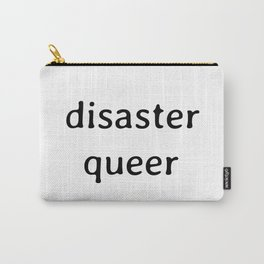 disaster queer Carry-All Pouch