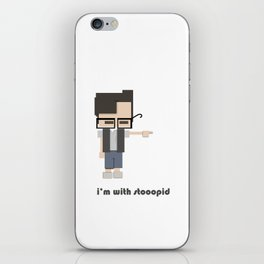 I'm with stooopid iPhone Skin