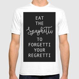 Eat the spaghetti T-shirt