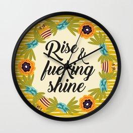Rise & Fucking Shine, Funny Pretty Quote Wall Clock