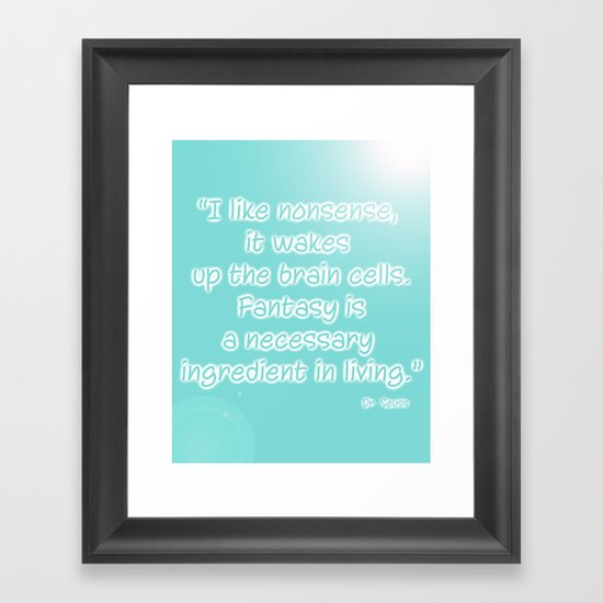 Nonsense quote Dr. Seuss typography Framed Art Print