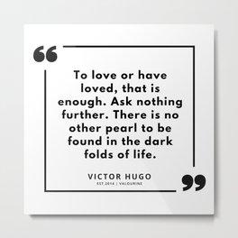 15  | Victor Hugo Quotes | 190830 Metal Print