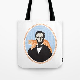Abe Lincoln the first president to bring a cat to the White House Tote Bag