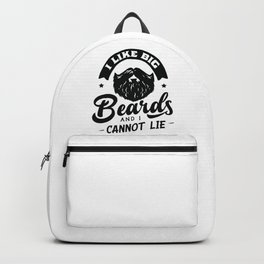 I like big beards and I cannot lie - Funny hand drawn quotes illustration. Funny humor. Life sayings. Backpack