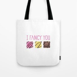 I Fancy You Tote Bag