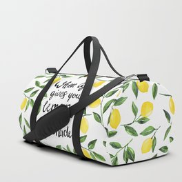 When Life gives you Lemons, make Lemonade Duffle Bag