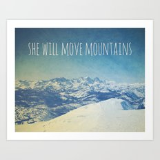 She will move mountains Art Print