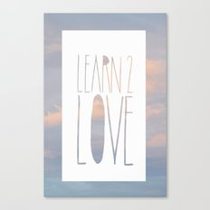 LEARN 2 LOVE Canvas Print