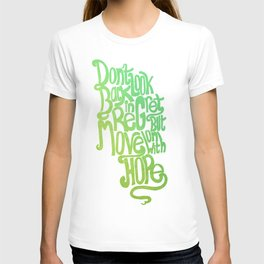 Don't look back with regret but move on with hope... T-shirt