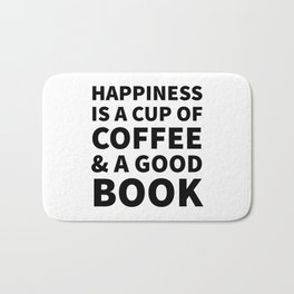 Happiness is a Cup of Coffee & a Good Book Bath Mat