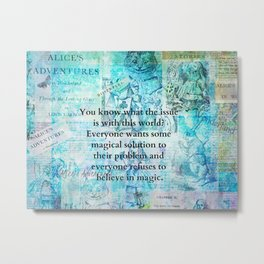 Alice in Wonderland magic quote Metal Print