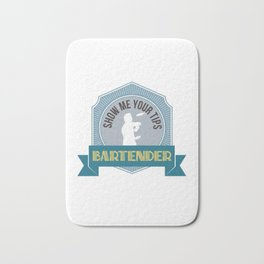 Show Me Your Tips Funny Bartender Tapster Chef Barman Bath Mat