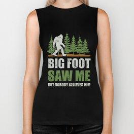 Bigfoot Saw Me But Nobody Believes Him Sasquatch gifts T-Shirt Biker Tank