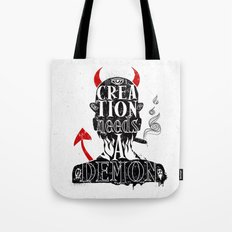 CREATION NEEDS A DEMON Tote Bag