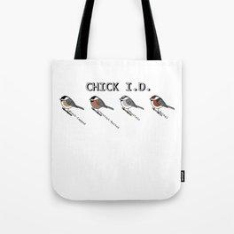 CHICK I.D. Chickadee Tote Bag
