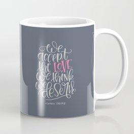 Love We Deserve Coffee Mug