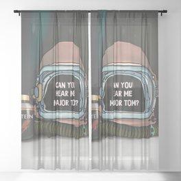 Can you hear me MajorTom? fan art Sheer Curtain