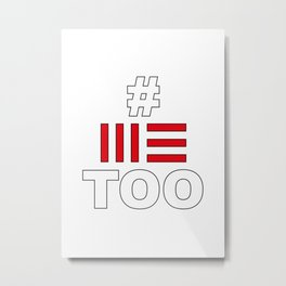 # ME TOO - DONATION BY FRANKENBERG Metal Print