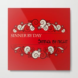Sinner Metal Print