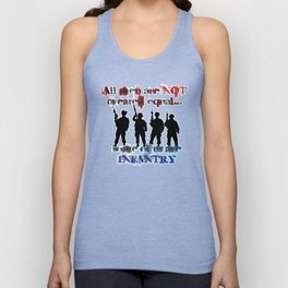 All men are not created equal... Some of us are Infantry Unisex Tank Top
