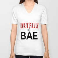 netflix V-neck T-shirts featuring Netflix Is Bae by Poppo Inc.