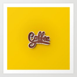 Just Coffee! Art Print