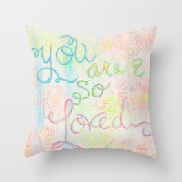 you are so loved Throw Pillow