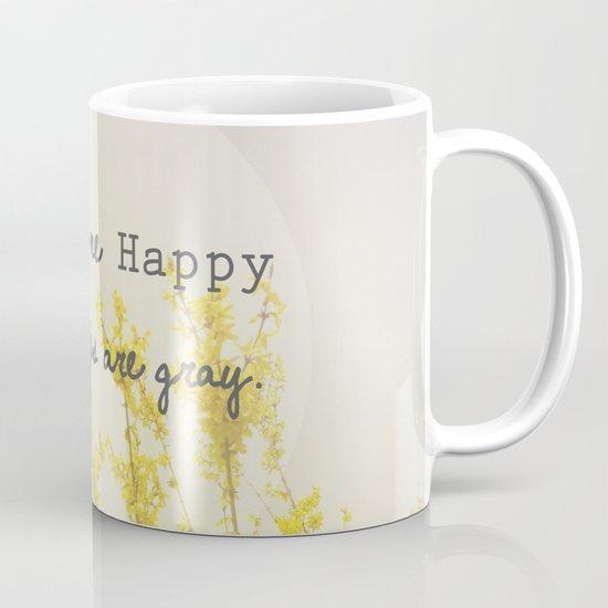 You Make Me Happy When Skies Are Gray Mug