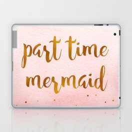 Part time mermaid Laptop & iPad Skin