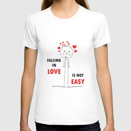 FALLING IN LOVE IS NOT EASY T-shirt