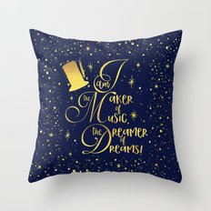 I am the maker of music, the dreamer of dreams! Throw Pillow