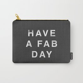 Have A Fab Day Carry-All Pouch