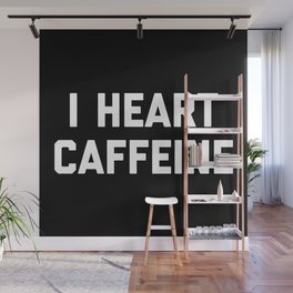 I Heart Caffeine Funny Quote Wall Mural