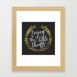Enjoy The Little Things Motivational Quote Framed Art Print
