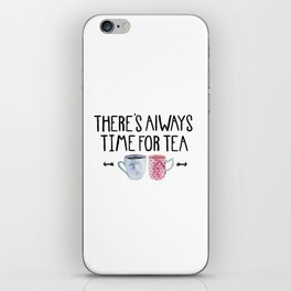 Always Time For Tea! iPhone Skin