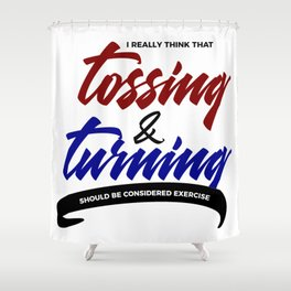 Tossing Turning Exercise Funny Lazy Bum Shower Curtain