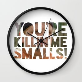 Youre killing me smalls sand lot baseball Wall Clock