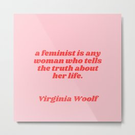 a feminist is - virginia woolf quote Metal Print