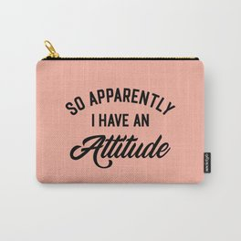 I Have An Attitude Funny Quote Carry-All Pouch