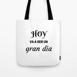HOY VA A SER UN GRAN DIA - SPANISH Tote Bag
