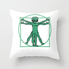 I Want To Believe Extraterrestrial Fan Gift Throw Pillow
