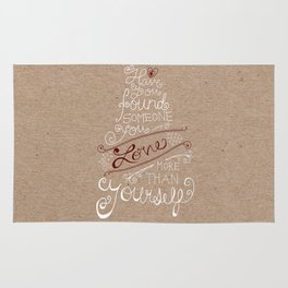 Have you found someone you love more than yourself? - my grandmother Rug