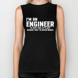 I'm An Engineer Funny Quote Biker Tank