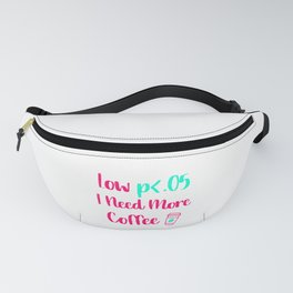 Low p I Need More Coffee Statistics Quote Fanny Pack
