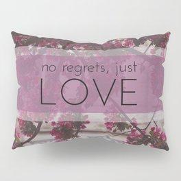 no regrets, just love Pillow Sham
