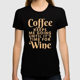 Coffee Keeps Me Going Until It's Time For Wine (Crimson) T-shirt