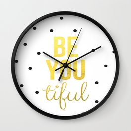 Black Gold Be You Tiful Brushtroke Watercolor Ink Typography Calligraphy Classic Quote Inspiration Wall Clock